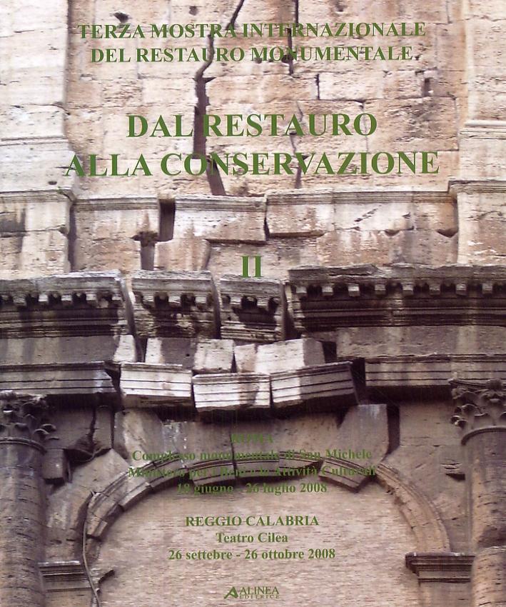 Terza mostra internazionale del restauro monumentale. Dal restauro alla conservazione. Volume Secondo. Sezione italiana.