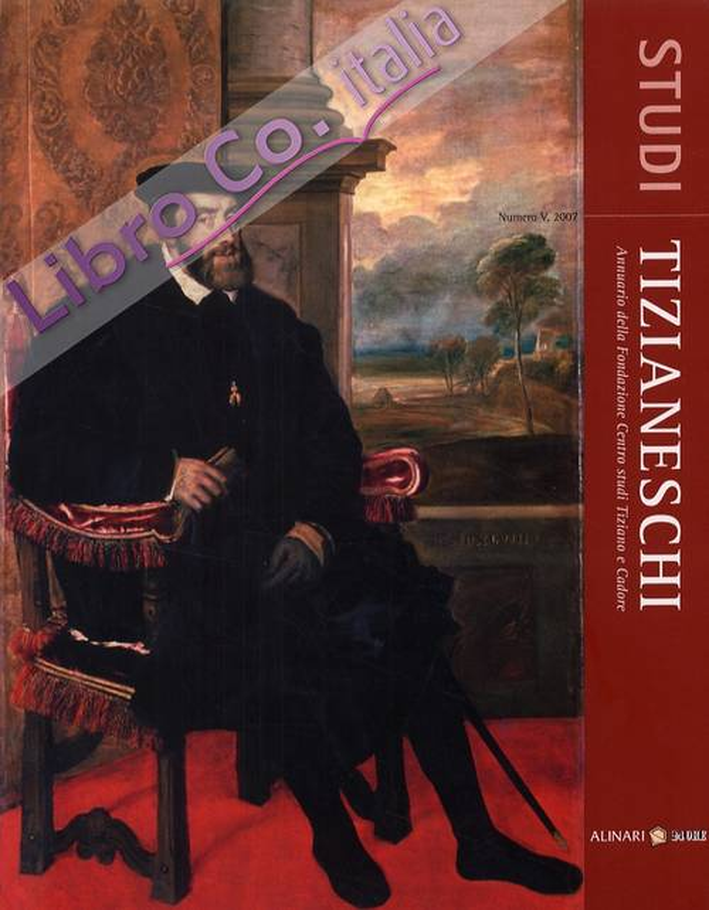 Studi Tizianeschi. Annuario della Fondazione Centro Studi Tiziano e Cadore. Vol. 5,  2007