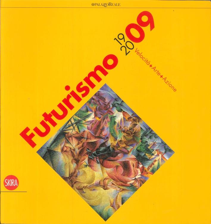 Futurismo 1909-2009. Velocità+Arte+Azione.