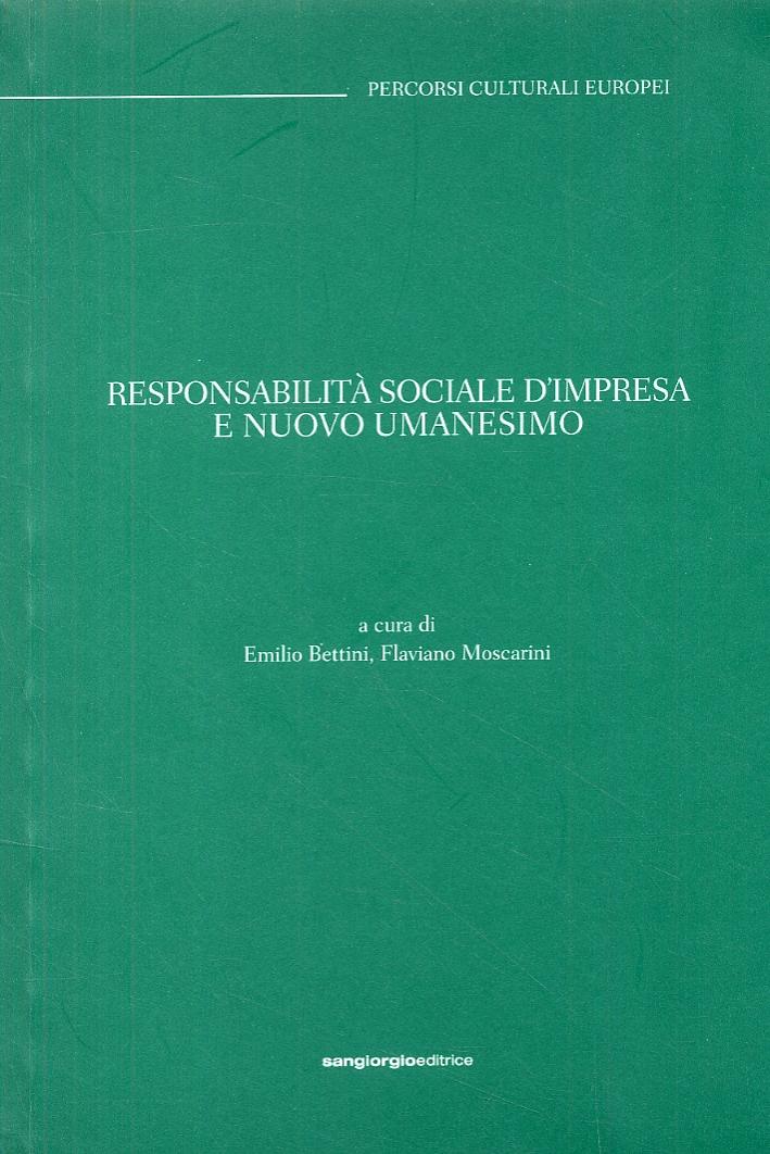 Responsabilità sociale d'impresa e nuovo umanesimo. [Edizione italiana e inglese].
