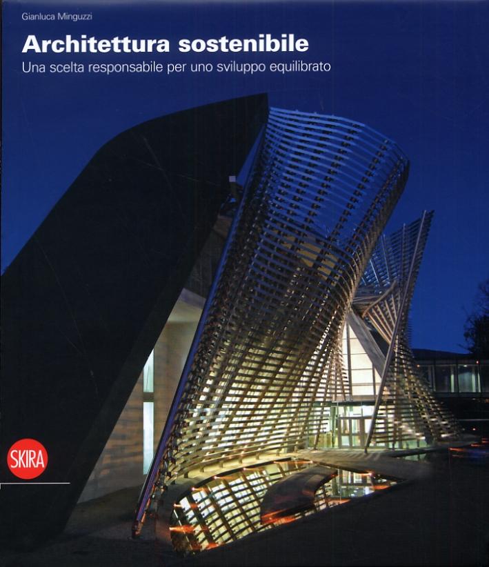 Architettura Sostenibile. Una scelta responsabile per uno sviluppo equilibrato.