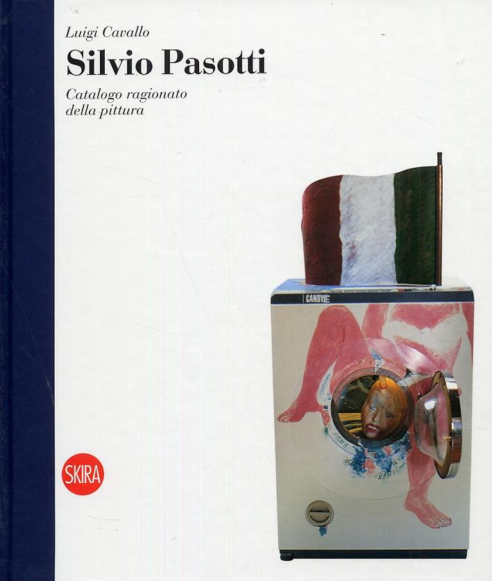 Silvio Pasotti. Catalogo ragionato della pittura.