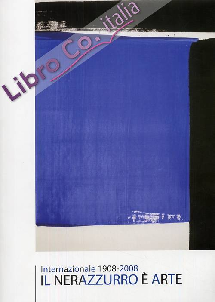 Internazionale 1908-2008. Il Nerazzurro è Arte