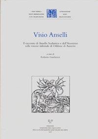 Visio Anselli. Il racconto di Ansello Scolastico e dell'Anonimo sulla visione infernale di Oddone di Auxerre.