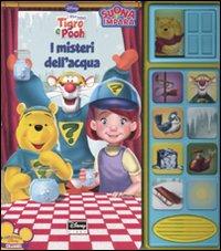 I misteri dell'acqua. I miei amici Tigro e Pooh. Libro sonoro. Ediz. illustrata