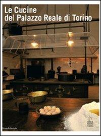 Le Cucine del Palazzo Reale di Torino