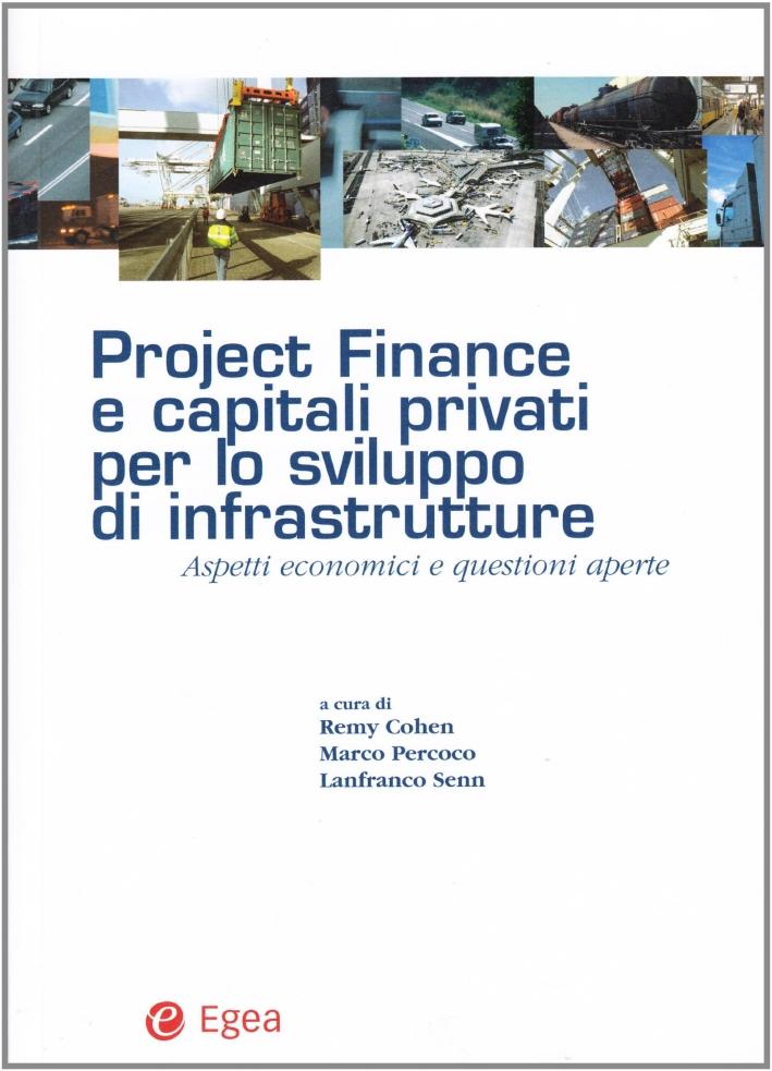 Project finance e capitali privati per lo sviluppo di infrastrutture. Aspetti economici e questioni aperte