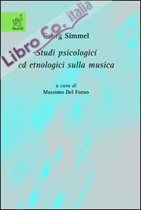 Georg Simmel. Studi psicologici ed etnologici sulla musica