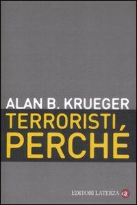Terroristi, perché. Le cause economiche e politiche