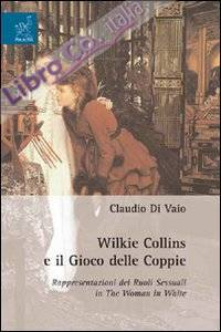 Wilkie Collins e il gioco delle coppie. Rappresentazioni dei ruoli sessuali in the woman in white