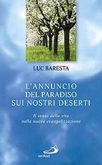 L'Annuncio del Paradiso sui Nostri Deserti. Il Senso della Vita nella Nuova Evangelizzazione.