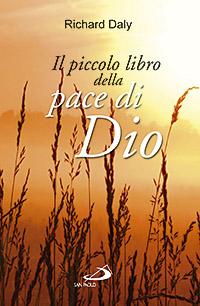 Il piccolo libro della pace di Dio. Pensieri e parole di conforto e sostegno per anime affaticate e oppresse