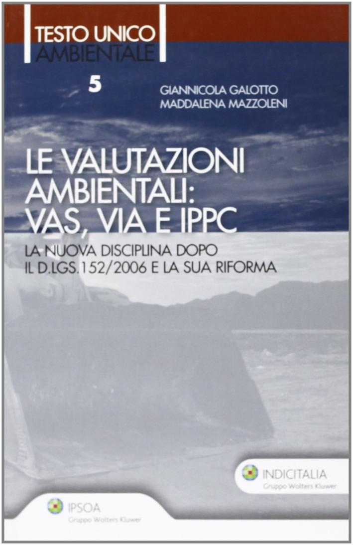 Le valutazioni ambientali: Vas, Via e Ippc.