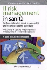 Il risk management in sanità. Gestione del rischio, errori, responsabilità professionale e aspetti psicologici