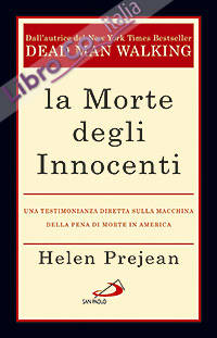 La morte degli innocenti. Una testimonianza diretta sulla macchina della pena di morte in America