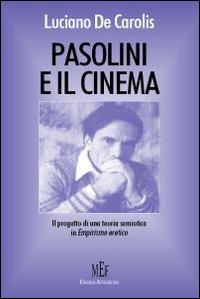 Pasolini e il cinema. La costruzione dei film
