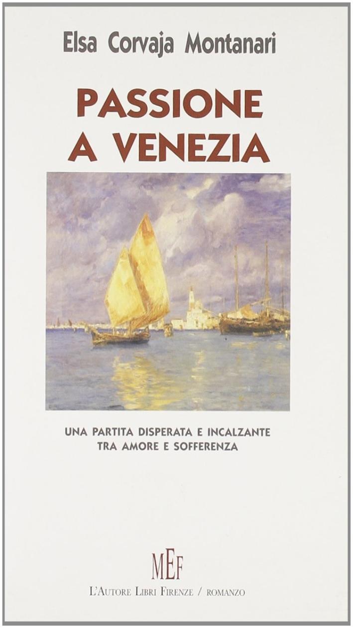 Passione a Venezia. Una partita disperata e incalzante tra amore e sofferenza