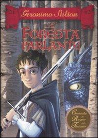La Foresta Parlante. Cronache del Regno della Fantasia. Vol. 3.