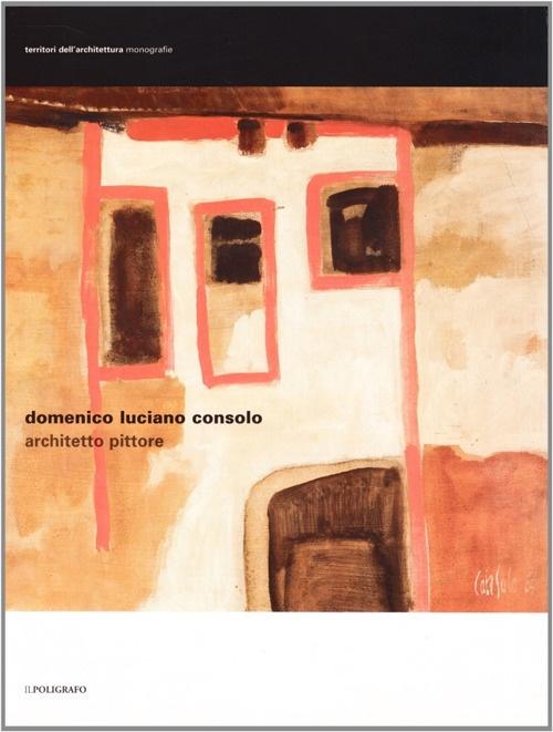 Domenico Luciano Consolo Architetto Pittore