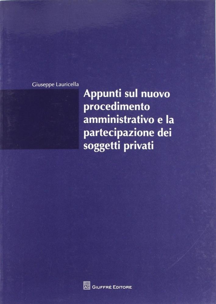 Appunti sul nuovo procedimento amministrativo e la partecipazione dei soggetti privati