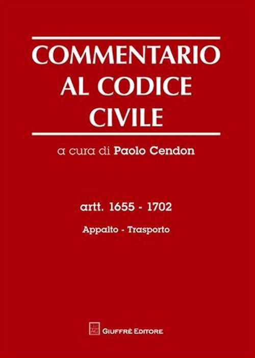 Commentario al codice civile. Artt. 1655-1702: Appalto. Trasporto