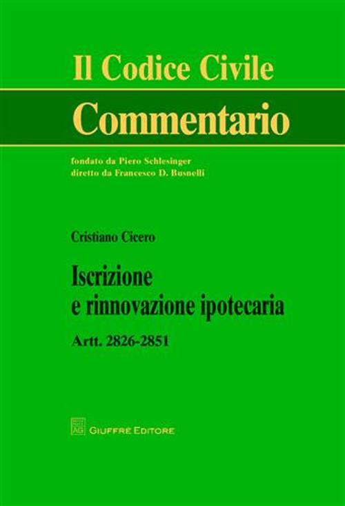 Iscrizione e rinnovazione ipotecaria. Artt. 2826-2851