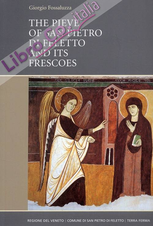 The Pieve of San Pietro di Feletto and Its Frescoes. A Brief Guide