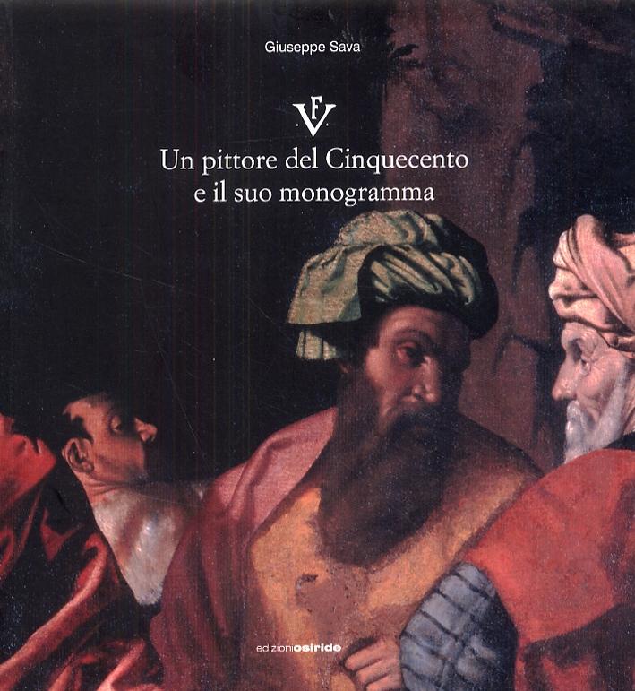 F.V. Un pittore del Cinquecento e il suo monogramma