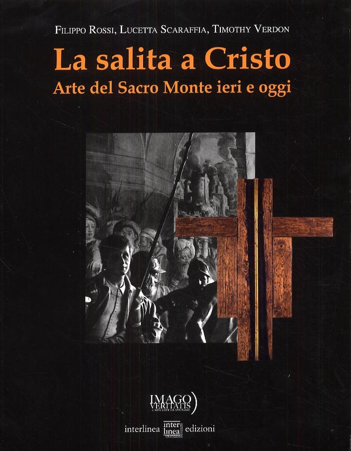 La Salita a Cristo. Arte del Sacro Monte Ieri e Oggi