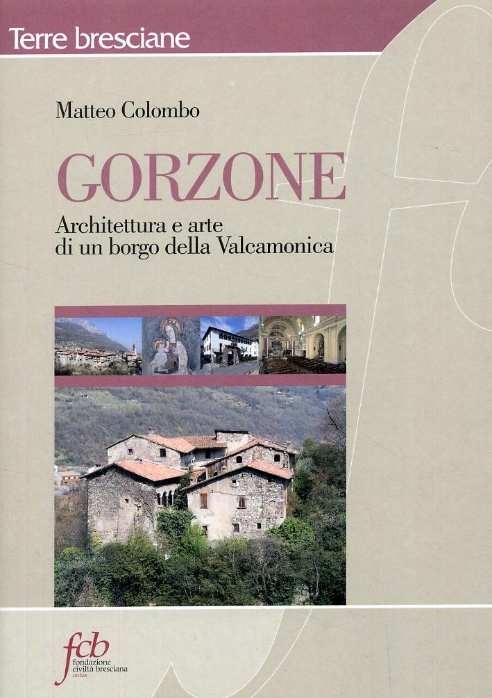 Gorzone. Architettura e arte di un borgo della Valcamonica