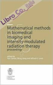 Mathematical Methods in Biomedical. Imaging and Intensity-Modulated Radiation therapy (Imrt)