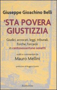 'Sta Povera Giustizzia. Giudici, Avvocati, leggi, Tribunali, Forche, Forcaioli in Centosessantuno Sonetti