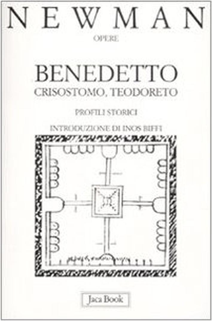 Benedetto, Crisostomo, Teodoreto. Profili storici