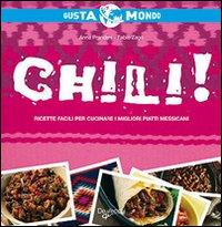Chili! Ricette Facili Per Cucinare i Migliori Piatti Messicani