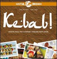 Kebab! Ricette Facili Per Cucinare i Migliori Piatti Arabi