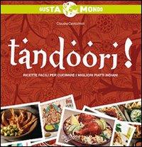 Tandoori! Ricette Facili Per Cucinare i Migliori Piatti Indiani