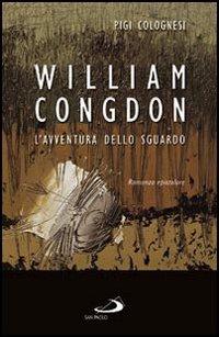 William Congdon. L'Avventura dello Sguardo