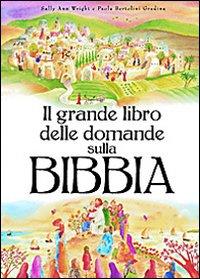 Il grande libro delle domande sulla Bibbia. Ediz. illustrata