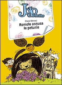 Romolo annusa le petunie. Jojo detective
