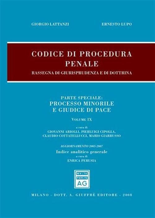 Codice di procedura penale. Rassegna di giurisprudenza e di dottrina. Vol. 9: Processo minorile e giudice di pace