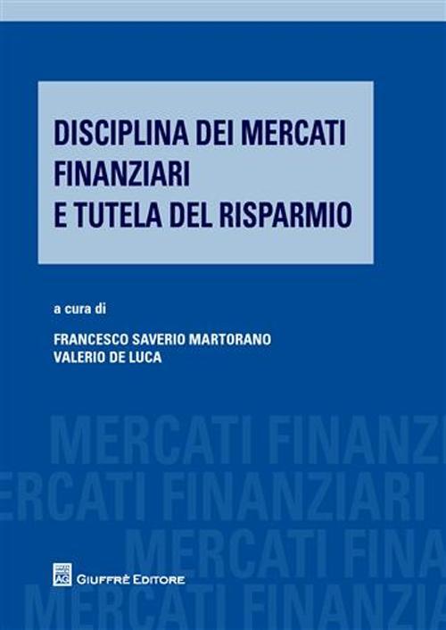 Disciplina dei mercati finanziari e tutela del risparmio