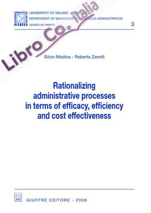 Rationalizing administrative processes in terms of efficacy, efficiency and cost effectiveness