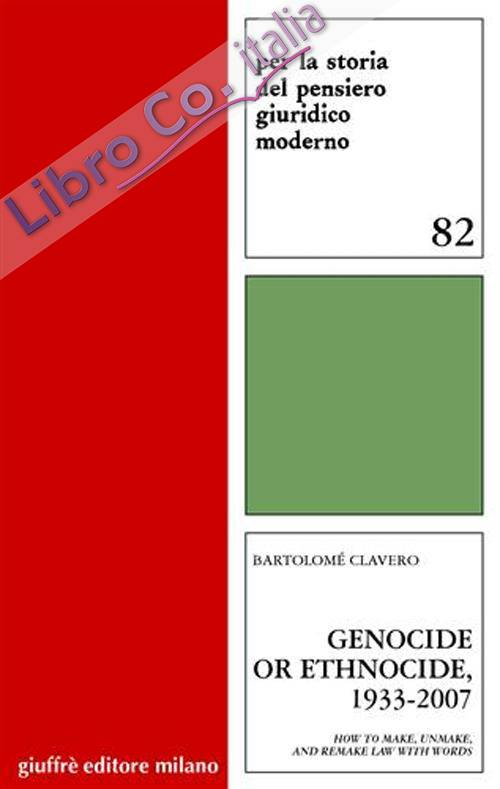 Genocide or ethnocide, 1933-2007. How to make, unmake, and remake law with words