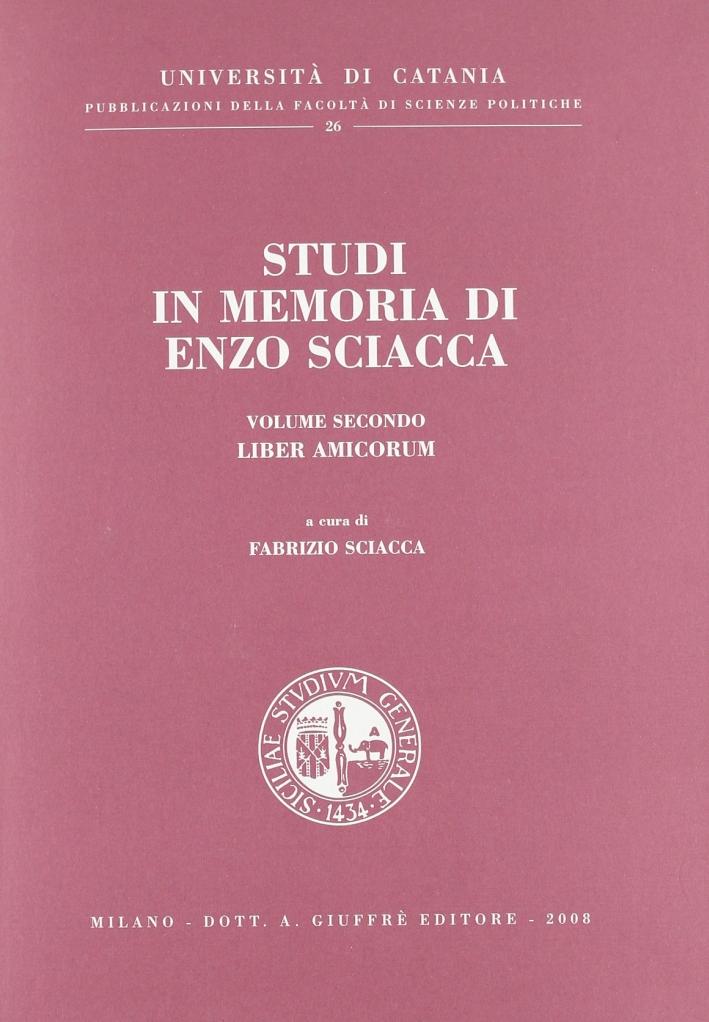 Studi in memoria di Enzo Sciacca. Vol. 2: Liber amicorum