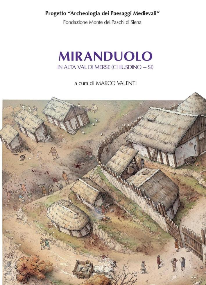 Miranduolo in alta val di Merse (Chiusdino, Siena). Archeologia su un sito di potere del Medioevo toscano