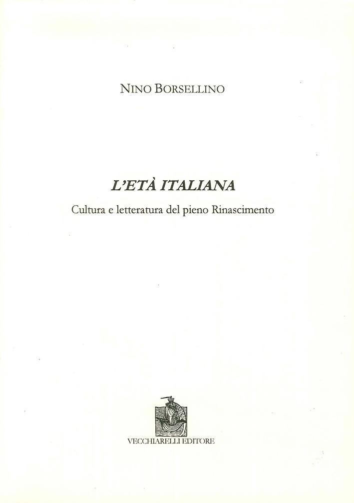 L'età italiana. Cultura e letteratura del pieno Rinascimento