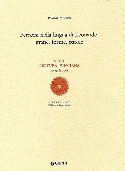 Percorsi nella Lingua di Leonardo: Grafie, Forme, Parole. Xlviii Lettura Vinciana (12 Aprile 2008)