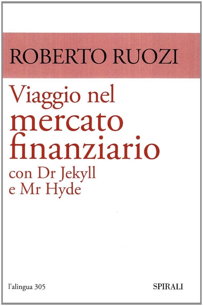 Viaggio nel mercato finanziario con Dr Jekyll e Mr Hyde