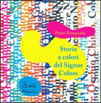 Storia a colori del Signor Colore. Audiolibro. CD-ROM