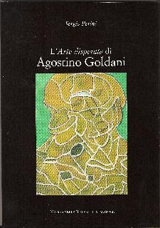 L'arte disperata di Agostino Goldani